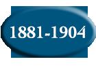 1881-1904